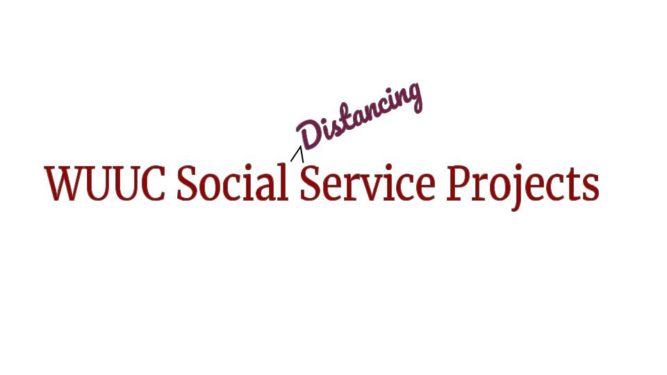 WUUC Social Distancing Service Projects